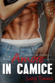 Saving Forever Parte 2 - Amore In Camice ebook by Lexy Timms