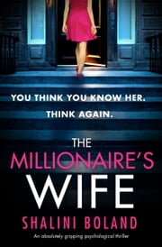 The Millionaire's Wife - An absolutely gripping psychological thriller ebook by Shalini Boland
