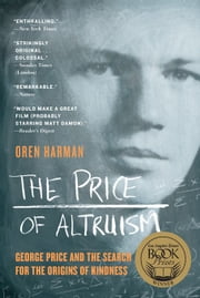 The Price of Altruism: George Price and the Search for the Origins of Kindness ebook by Oren Harman