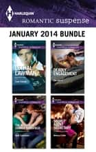 Harlequin Romantic Suspense January 2014 Bundle - Lethal Lawman\The Return of Connor Mansfield\Deadly Engagement\Secret Agent Secretary ebook by Carla Cassidy, Beth Cornelison, Elle James,...
