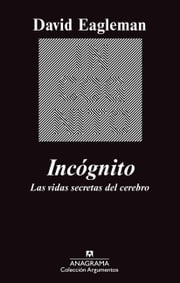 Incógnito - Las vidas secretas del cerebro ebook by David Eagleman