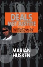 25 jaar deals met justitie ebook by Marian Husken