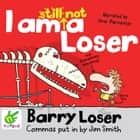 Barry Loser: I am still not a Loser audiobook by Jim Smith
