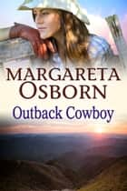 Outback Cowboy ebook by Margareta Osborn