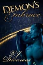 Demon's Embrace ebook by Valerie Douglas, V. J. Devereaux