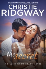 The Secret (Billionaire's Beach Book 6) ebook by Christie Ridgway