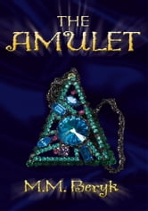 THE AMULET ebook by M.M. Beryk