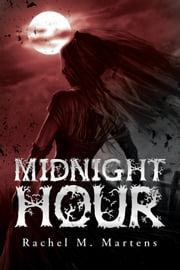 Midnight Hour ebook by Rachel M. Martens