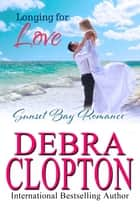 Longing for Love ebook by Debra Clopton