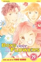 Boys Over Flowers, Vol. 29 ebook by Yoko Kamio, Yoko Kamio