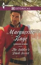 The Soldier's Dark Secret ebook by Marguerite Kaye