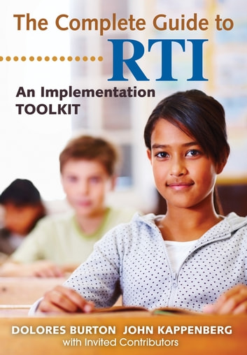 The Complete Guide to RTI - An Implementation Toolkit ebook by Dolores T. Burton,John W. Kappenberg