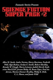 Fantastic Stories Presents: Science Fiction Super Pack #2 - With linked Table of Contents ebook by H. Beam Piper, Andre Norton, Harry Harrison,...