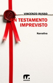 Un testamento imprevisto ebook by Vincenzo Russo