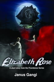 Elizabeth Rose ebook by Janus Gangi