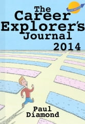The Career Explorer's Journal 2014 ebook by Paul G. Diamond
