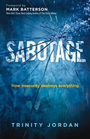 Sabotage - How insecurity destroys everything ebook by Trinity Jordan