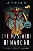 The Massacre of Mankind - Sequel to The War of the Worlds ebook by Stephen Baxter