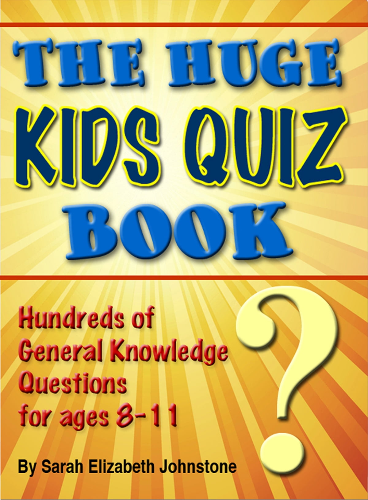 The Huge Kids Quiz Book: Educational, Mathematics ...