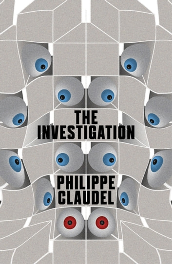 The Investigation ebook by Philippe Claudel