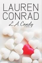 L.A. Candy ebook by Lauren Conrad