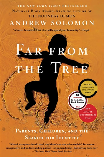 Far From the Tree - Parents, Children and the Search for Identity ebook by Andrew Solomon