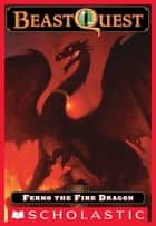 Beast Quest #1: Ferno the Fire Dragon ebook by Adam Blade, Ezra Tucker