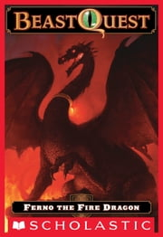 Beast Quest #1: Ferno the Fire Dragon ebook by Adam Blade,Ezra Tucker