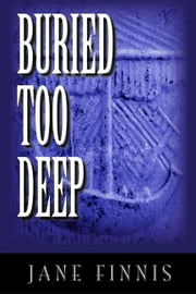 Buried Too Deep ebook by Jane Finnis