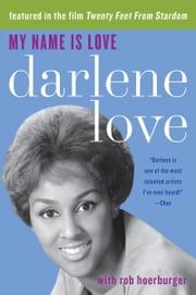 My Name Is Love ebook by Darlene Love