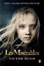 Les Miserables (Movie Tie-In) ebook by Victor Hugo,Norman Denny,Norman Denny