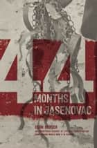 44 Months in Jasenovac ebook by Egon Berger