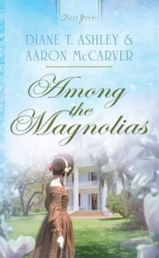 Among the Magnolias ebook by Mr. Aaron McCarver,Diane T. Ashley