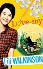 Love-shy eBook by Lili Wilkinson