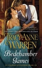 Bedchamber Games ebook by Tracy Anne Warren