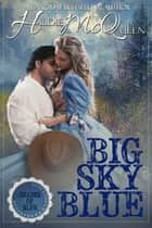 Big Sky Blue - Shades of Blue, #1 ebook by Hildie McQueen