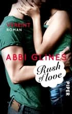 Rush of Love – Vereint - Roman ebook by Abbi Glines, Heidi Lichtblau