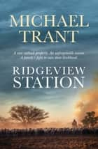 Ridgeview Station ebook by Michael Trant