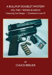 A Bullpup Doublet Mystery Volume Two: Books III and IV ebook by Breuer, Chuck