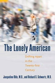 The Lonely American - Drifting Apart in the Twenty-first Century ebook by Jacqueline Olds