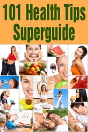 101 Health Tips Superguide ebook by Marcus Pitman