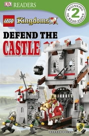 DK Readers L2: LEGO Kingdoms: Defend the Castle ebook by Hannah Dolan