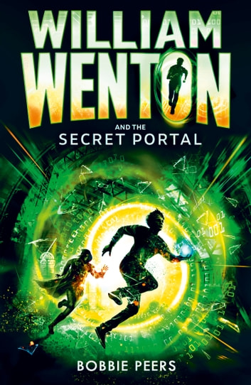 William Wenton and the Secret Portal ebook by Author Bobbie Peers,James Fraser