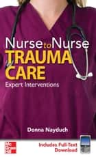 Nurse to Nurse Trauma Care ebook by Donna Nayduch