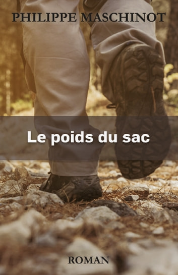 LE POIDS DU SAC ebook by Philippe Maschinot