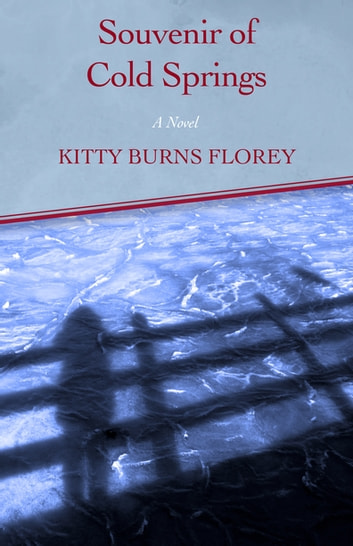 Souvenir of Cold Springs - A Novel ebook by Kitty Burns Florey