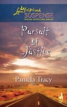 Pursuit of Justice (Mills & Boon Love Inspired) ebook by Pamela Tracy