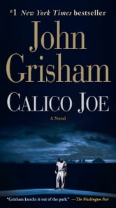 Calico Joe - A Novel ebook by John Grisham