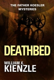 Deathbed: The Father Koesler Mysteries: Book 8 - The Father Koesler Mysteries: Book 8 ebook by William Kienzle