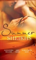 Summer Sheikhs: Sheikh's Betrayal / Breaking the Sheikh's Rules / Innocent in the Sheikh's Harem (Mills & Boon M&B) ebook by Alexandra Sellers, Abby Green, Marguerite Kaye